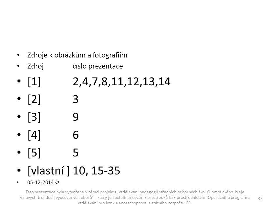 [1] 2,4,7,8,11,12,13,14 [2] 3 [3] 9 [4] 6 [5] 5 [vlastní ] 10, 15-35